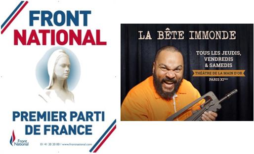 Cartell del Front Nacional publicat a la seva web (Font: www.frontnational.fr) i foto de Dieudonné M'bala presentant una de les seves obres. Pot llegir-s'hi La bèstia immunda. Tots els dijous, divendres i dissabtes al Théâtre de la Main d'Or de París (Font: Facebook de Dieudonné M'bala).